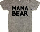 TOP SELLER!! Mama Bear. Mama Bear Shirt. Mama Bear Tshirt. Mama Bear Baby Bear. American Apparel Track Tee Womens & Unisex Sizes