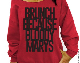Brunch Because Bloody Marys Sweatshirt - Red Slouchy Oversized Sweatshirt