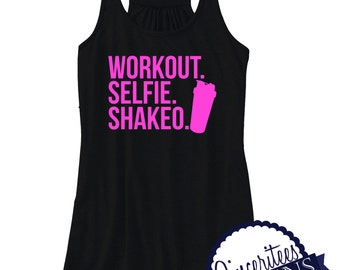 Workout. Selfie. Shakeo. Workout Tank Ladies/Womens Fitness Tank, Workout Tank, Fitness Tank, Workout Tank Top, Fitness Tank Top,