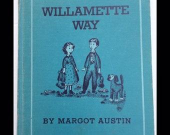 1941 WILLAMETTE WAY hardback illustrated children's book Oregon Pacific Northwest Portland