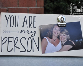 "You are my Person Photoboard Frame with Bulldog Clip/ You're my person / Photo Board / Picture Frame / 4""x6"" Photo Frame / Clip Frame/ White"