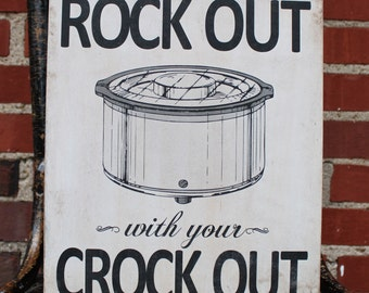 Rock Out with your Crock Out Wood Sign - Crock Pot Kitchen Pun