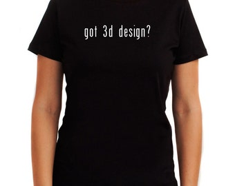 Got 3D Design? Women T-Shirt