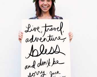 Jack Kerouac Art Print- 'Live, Travel, Adventure, Bless' Typography Poster Print-