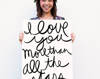 Modern Hand Lettered Nursery Decor- 'Love you more than all the stars' Typography Poster Print