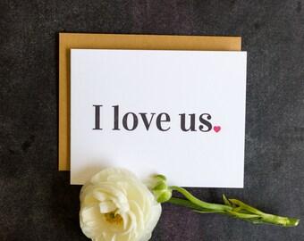 Anniversary | Love Card. I Love Us Letterpress Card