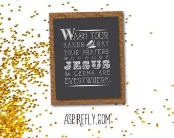 Printable quotes - Jesus and germs - Southern Sayings - Wash your hands - Bathroom Decor Inspirational Quote Chalkboard Style Download Now