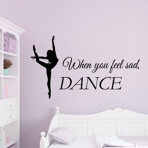 Ballet wall decals quotes when you feel sad dance ballerina for Ballerina wall mural