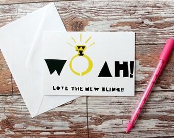 Hand Screenprinted Greetings Card - 'Woah! Love The New Bling!' Engagement/Wedding Congratulations Card