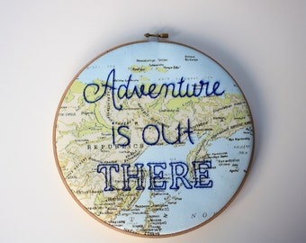 "Hand embroidered 'Adventure is out there' embroidery hoop art- 9""/23cm hoop"