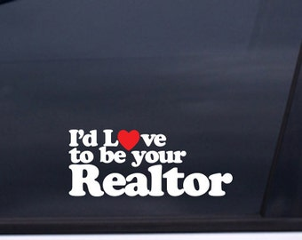 """Love to be your REALTOR Vinyl Sticker 4""""x8"""" Free Shipping"""