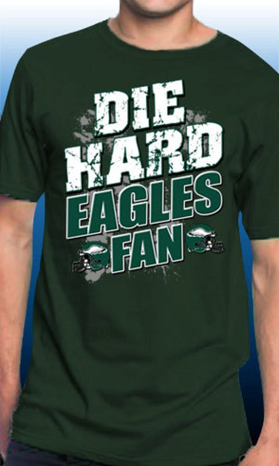 Die hard eagles fan football t shirt by magiktees on etsy for Eagles football t shirts