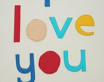 I Love You. - Textile Artwork / Felt Typography / Wall Art / Fibre art / Quote