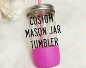 CUSTOM Glitter Dipped 24oz Glass Mason Jar Tumbler // Glitter Tumbler // Mason Jar Tumbler // Glitter Cup // Customized Tumbler