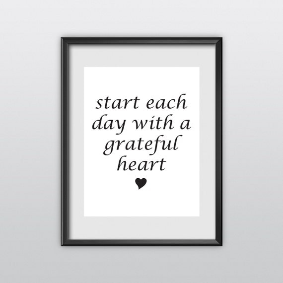 Gift Ideas for Her Motivational Poster Start Each Day With a Grateful Heart New Years Resolution Holiday Gift Christmas Gift Art Print (T70)