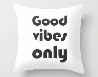 Good vibes only pillow, Typography pillow, quotation, modern home decor, Decorative throw pillow