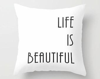 Life is beautiful Pillow, Quote Pillow, Inspirational Pillow, Motivational, Decorative Throw Pillow, home decor