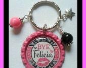 Bye Felicia Key Chain