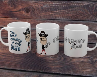 Pirate's Mug Because the best things in life arrr free!
