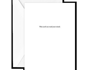 """Greeting Card: """"This card can read your mind. I love you too."""""""
