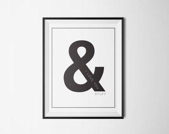 I Love You and Stuff (Black/White) Print