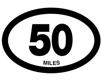 50 miles Oval Decal Vinyl or Magnet Bumper Sticker