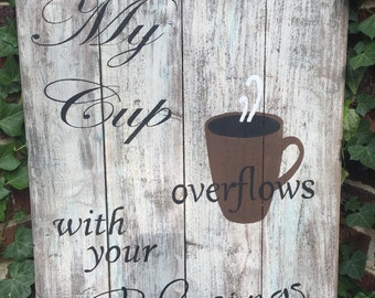 Handmade hand painted distressed pallet wood sign My Cup Overflows With Your Blessings Psalm 23:5, bible verse sign, pallet wood sign