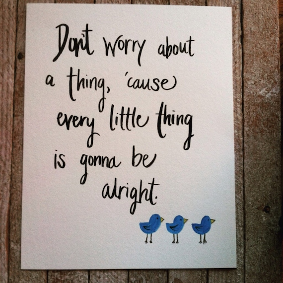 Watercolor Quote Art - Bob Marley Watercolor Painting - Three Little Birds - Don't Worry - wall art - every little thing is gonna be alright