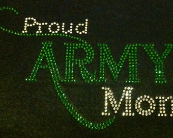 Proud Army Mom!  Created with Green and Crystal Rhinestones.