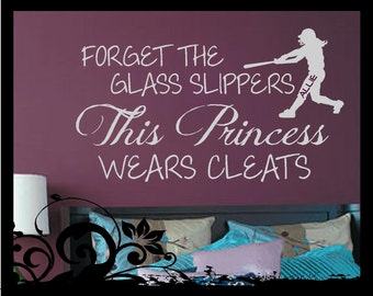Forget the Glass Slippers, This Princess Wears Cleats - Vinyl Decal; personalized name; softball