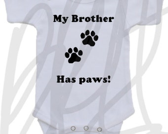 My brother or sister has paws! Baby onesie too cute for baby boy or girl