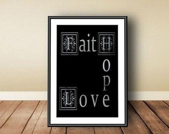 Faith Hope Love, digital download, instant download, printable art, typographic print, Art Bible Verse, printable Faith Hope and Love, love