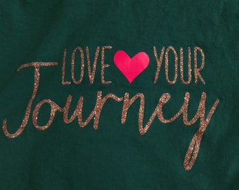 Love Your Journey (Thirty-One) T-Shirt