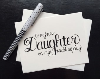 To My New Daughter On My Wedding Day Card - folded, hand lettered notecard with envelope