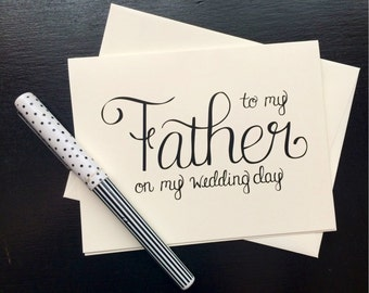 To My Father On My Wedding Day Card - folded, hand lettered notecard with envelope