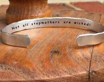 "Not all stepmothers are wicked -Inside Secret Message Hand Stamped Cuff Stacking Bracelet Personalized 1/4"" Adjustable Hand Hammered Texture"