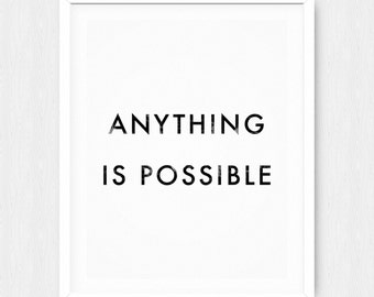 Anything Is Possible - Motivational Quote Print Inspirational Saying Typographic Minimalist Digital Printable Black & White Design Text Art