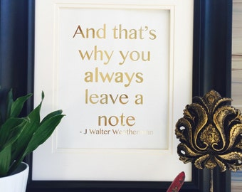 Arrested development Gold Foil Print Quote That's why you always leave a note Wall Art