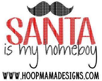 Santa Is My Homeboy - Christmas SVG DXF eps and png Files for Cutting Machines Cameo or Cricut