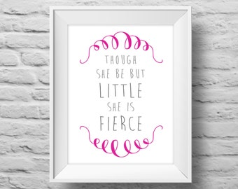 Though She Be But Little art print 8x10 Typographic poster, inspirational print, self esteem, wall decor, quote art. (R&R0028)