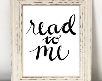 Read to Me - Nursery Printable - black and white, baby girl nursery, girl nursery print, quote art, typography print, girl room art