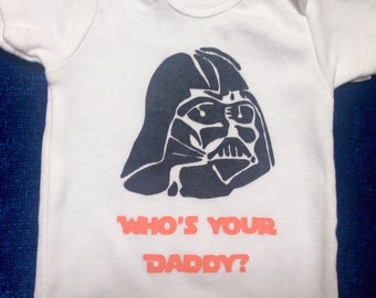 Star Wars Who's Your Daddy Onesie and Shirt