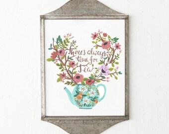 There's Always Time for Tea, Tea Quote Art Print, Watercolor, Gouache, Kitchen art print, kitchen decor, wall art decor