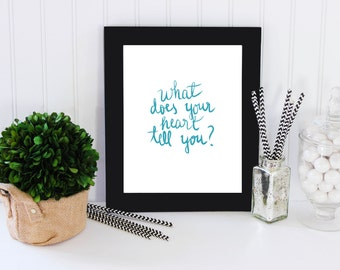 Printable Typography - What does your heart tell you