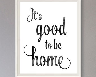 EXTRA 50% OFF Multiple Purchases Instant Download Printable Art Inspirational Quote It's Good to be Home