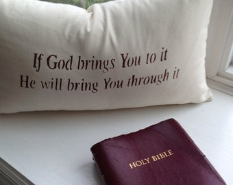 """Decorative throw pillow cover, 18.5 x 11""""  inspirational gift, cotton canvas If God brings you to it, He will bring you through it"""