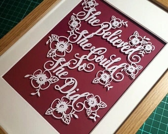 She believed she could, so she did: Quote. Papercut - by hand.