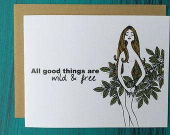 All Good Things Are Wild and Free Blank Greeting Card