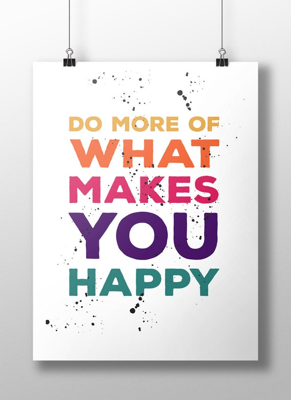 do more of what makes you happy inspirational quote wall. Black Bedroom Furniture Sets. Home Design Ideas
