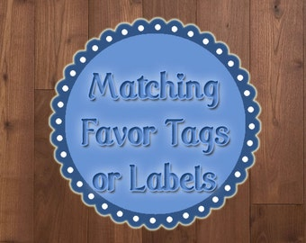Matching Birthday Party Favor Tags / Labels - Digital File - Printable - Favor Tag - Favor Label